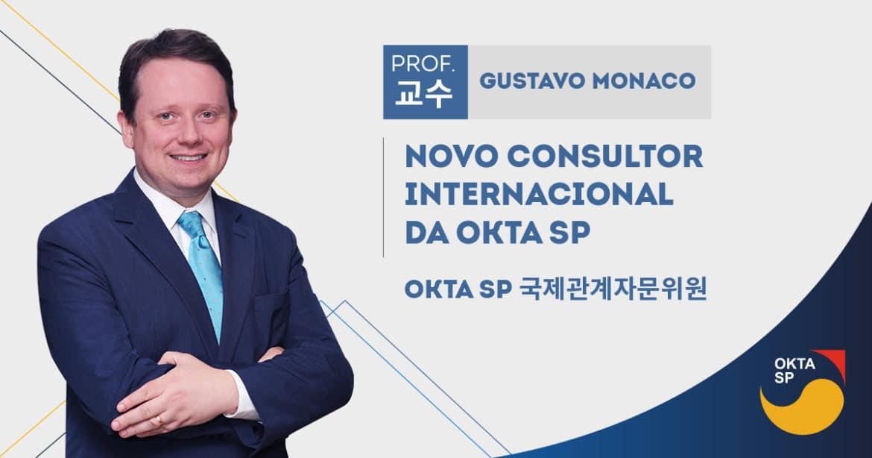 Gustavo Monaco será Consultor Internacional da OKTA SP