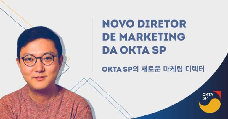 Jae Lee será diretor de marketing da OKTA SP